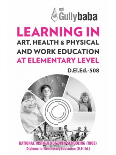 NIOS D.El.Ed  508 -  Learning In Art, Health & Physical Work Education at Elementary Level - English Medium GPH Publication