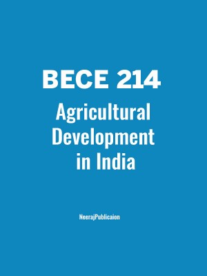 IGNOU BECE-214 Guide Book Agricultural Development in India-english