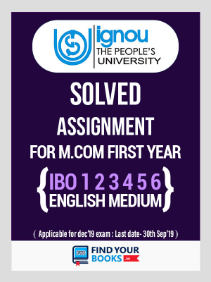 IGNOU IBO-1, IBO-2,IBO-3, IBO-4,IBO-5 & IBO-6 - Six Solved Assignments in English Medium - M.com 1st Year