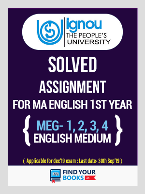 IGNOU MA English Solved Assignments(MEG-1,MEG-2,MEG-3 & MEG-4) 2018-19 - MA English First Year