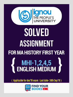 MHI-1, MHI-2, MHI-4 & MHI-5 IGNOU Solved Assignments 2018-19 in English Medium MA History (1st Year)