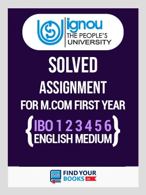 IGNOU IBO-1, IBO-2,IBO-3, IBO-4,IBO-5 & IBO-6 - Six Solved Assignments 2019-20 in English Medium - M.com 1st Year