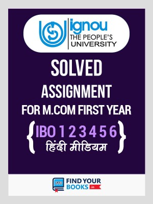 IGNOU IBO-1, IBO-2,IBO-3, IBO-4,IBO-5 & IBO-6 - Six Solved Assignments 2019-20 in Hindi Medium - M.com 1st Year