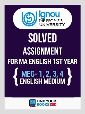 IGNOU MA English Solved Assignments(MEG-1,MEG-2,MEG-3 & MEG-4) 2019-20 - MA English First Year