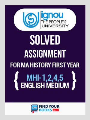 MHI-1, MHI-2, MHI-4 & MHI-5 IGNOU Solved Assignments 2019-20 in English Medium MA History (1st Year)