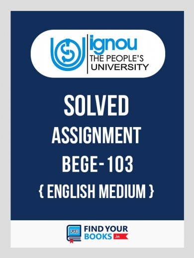 BEGE-103 IGNOU Solved Assignment 2018-19