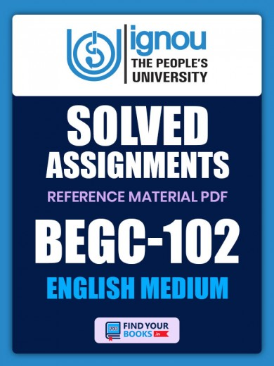 BEGC 102 Solved Assignment for Ignou 2020-21