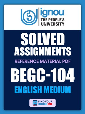 BEGC-104 Solved Assignment for Ignou 2020-21