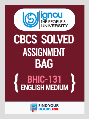 BHIC 131 Solved Assignment for Ignou 2019-20 - English Medium