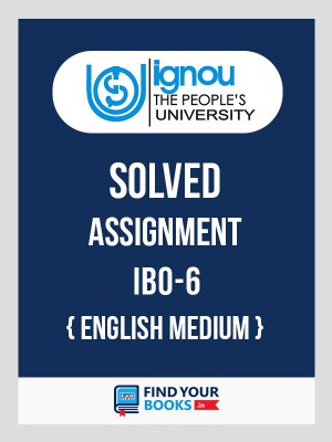 IBO-6 IGNOU Solved Assignment 2018-19 in English Medium