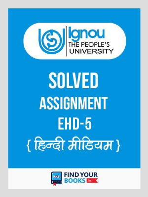 EHD-5 IGNOU Solved Assignment 2018-19
