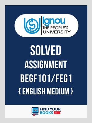 FEG-1/BEGF-101 IGNOU Solved Assignment 2018-19 for BEGF101 or FEG1