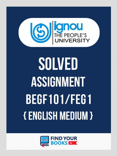 BEGF-101/FEG-1IGNOU Solved Assignment 2018-19 for BEGF101 or FEG1