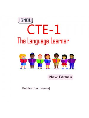 CTE-01 The Language Learner : IGNOU Guide Book For CTE-01