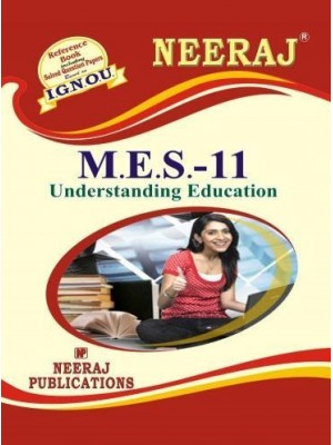 IGNOU : MES - 011 UNDERSTANDING EDUCATION (ENGLISH)