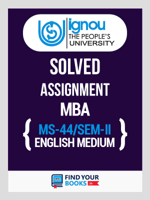 MS-44 IGNOU Solved Assignment For MS44 - 2019 for 2nd Sem.