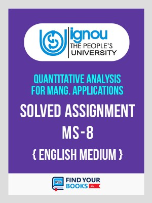 MS8 - IGNOU Solved Assignment 2019 for 1st Sem