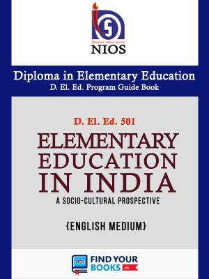D.El.Ed.501 Elementary Education in India: A Socio-Cultural Perspective  - NIOS Guide For D El Ed 501 ( English Medium)