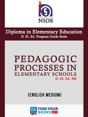 D.El.Ed.502 Pedagogic Processes in Elementary Schools -  NIOS Guide For D El Ed 502