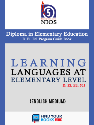 D.El.Ed.503 Learning Languages at Elementary Level  - NIOS Guide For D El Ed 503 ( English Medium)