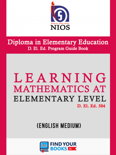 D.El.Ed.504 Learning Mathematics at Elementary Level  - NIOS Guide Book For D El Ed 504 (English Medium)