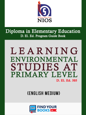D.El.Ed.505 Learning Environmental Studies at Primary Level  -  NIOS Guide Book For D El Ed 505 (English Medium)