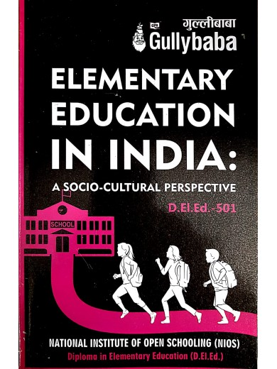 D.El.Ed.501 Elementary Education in India: A Socio-Cultural Perspective  - NIOS Guide For D El Ed 501 ( English Medium) GPH Publication
