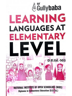 D.El.Ed.503 Learning Languages at Elementary Level - NIOS Guide For D El Ed 503 ( English Medium) GPH Publications