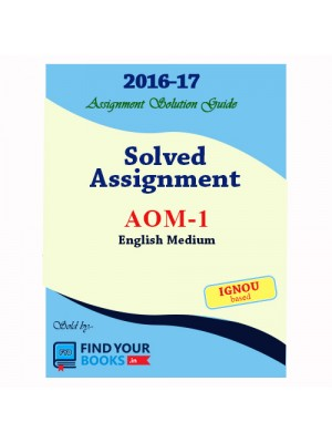 AOM-1 IGNOU Solved Assignment 2017 - English Medium