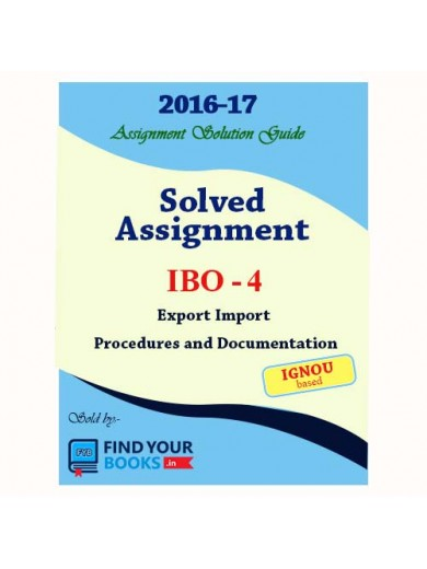 IBO-4 IGNOU Solved Assignments-2017 in English Medium