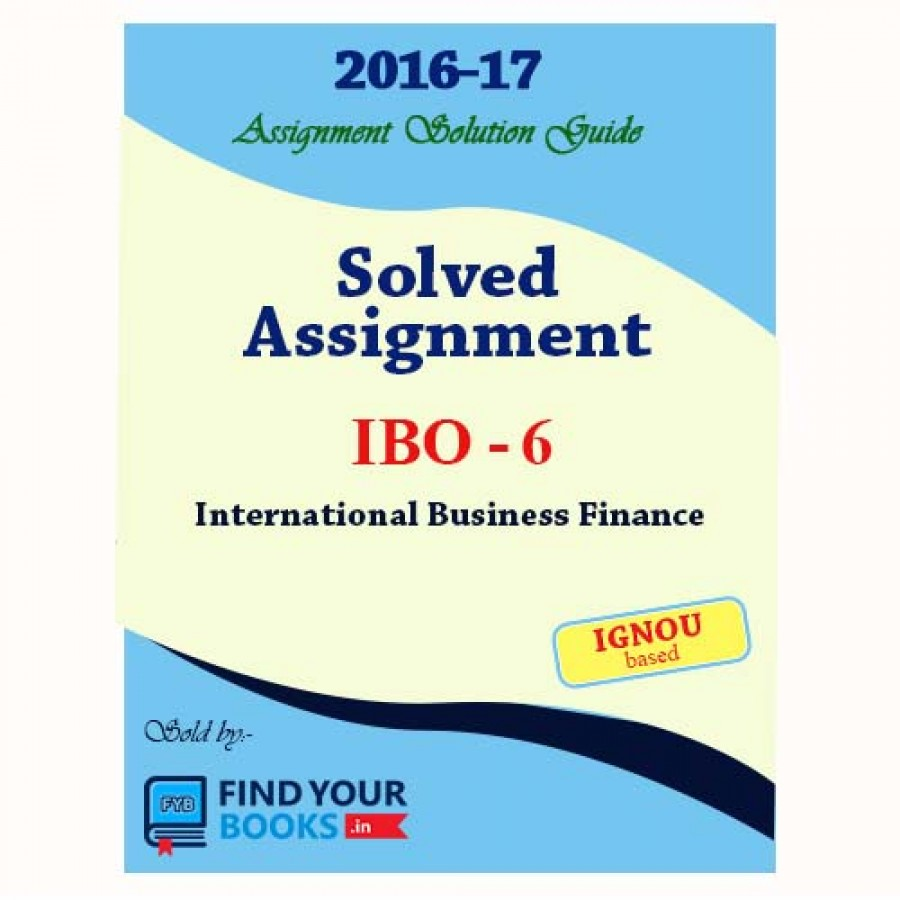 ibo 1 ignou solved assignments 2017 in hindi medium ibo 6 ignou solved assignments 2017 in hindi medium