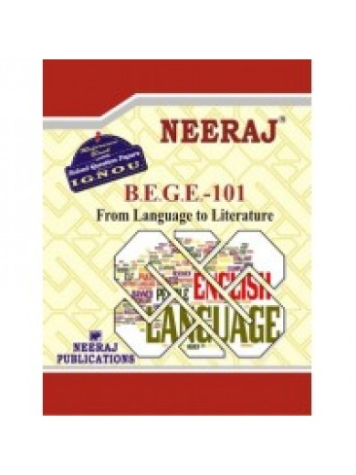 BEGE - 101 From Language To Literature ( IGNOU Guide Book For BEGE-101 )