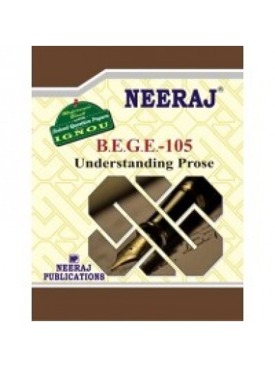 IGNOU : B.E.G.E - 105 Understanding Prose IGNOU Guide Book For BEGE-105 ( English Medium )
