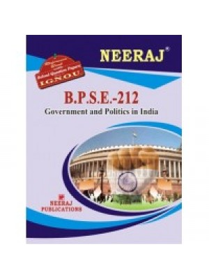 IGNOU : BPSE-212 GOVERNMENT AND POLITICS IN INDIA (ENGLISH)