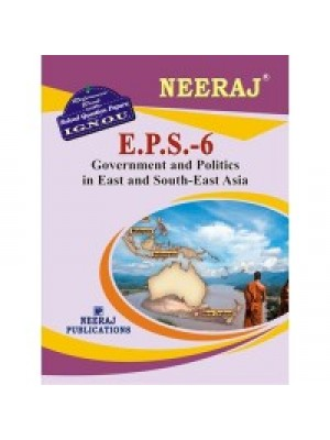 EPS6 - Government And Politics In East and South-East Asia - IGNOU Guide Book For EPS6 - English Medium