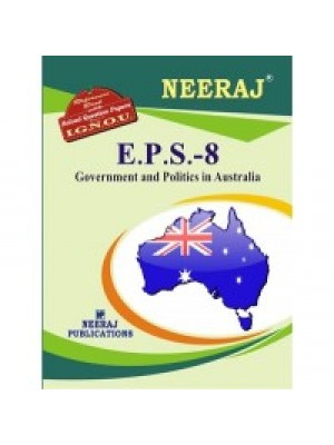 EPS-8 GOVERNMENT AND POLITICS IN AUSTRALIA - IGNOU Guide Book For EPS8 - English Medium