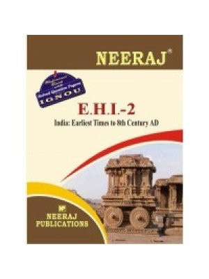 EHI-2 India: Earliest Times To 8th Century - IGNOU Guide Book For EHI2 - English Medium