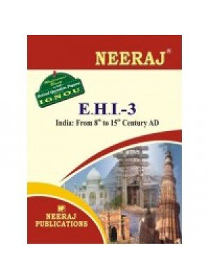 EHI-3 India: From 8th To 15th Century  - IGNOU Guide Book For EHI3 - English Medium