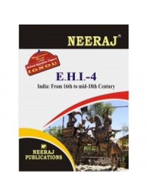 IGNOU : EHI- 4 India: From 16th To Mid-18th Century (ENGLISH)
