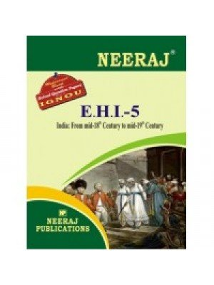 EHI-5 India: From Mid-18th To Mid-19th Century  - IGNOU Guide Book For EHI5 - English Medium
