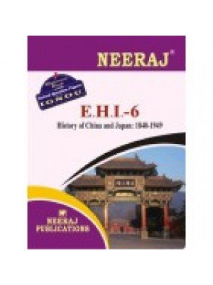 EHI-6 History Of China And Japan: 1840-1949 - IGNOU Guide Book For EHI6 - English Medium
