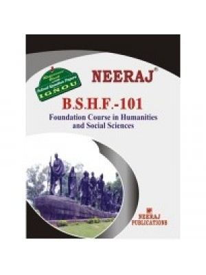 BSHF Foundation Course In Humanities & Social Science - IGNOU Guide Book For BSHF101 - English Medium