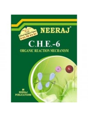 CHE - 6 Organic Reaction Mechanism - IGNOU Guide Book For CHE6 - English Medium