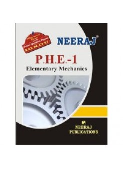 IGNOU: P.H.E. - 1 Elementary Mechanics