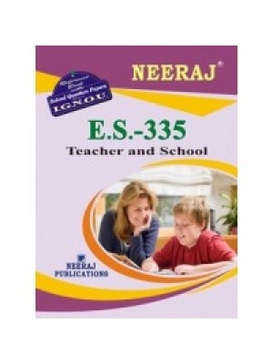 IGNOU : ES- 335 Teacher And School (ENGLISH)