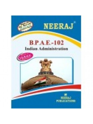 BPAE-102 Indian Administration - IGNOU Guide Book For BPAE102 - English Medium