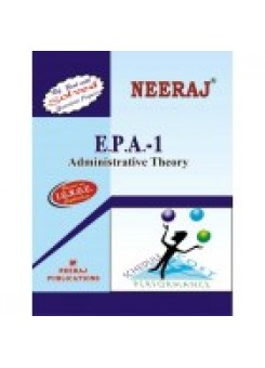 IGNOU : EPA - 1 Administrative Theory (ENGLISH)