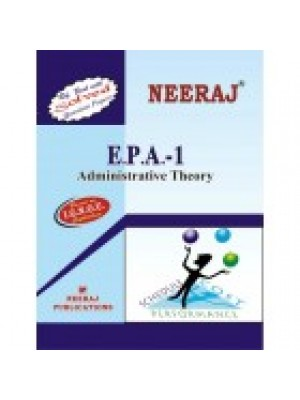 EPA - 1 Administrative Theory - IGNOU Guide Book For EPA1 - English Medium