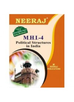MHI - 4 POLITICAL STRUCTURE IN INDIA (ENGLISH) - IGNOU