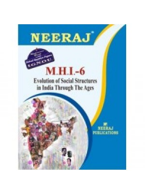 IGNOU : MHI - 6 EVOLUTION OF SOCIAL STRUCTURE IN INDIA THROUGH THE AGES (ENGLISH)